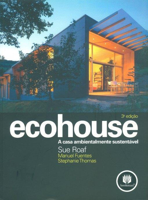 Dica de livro de decoração - Livro Ecohouse - Capa do livro sobre casa ecologica
